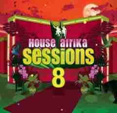 House Afrika Sessions Vol 8 BY Various Artists